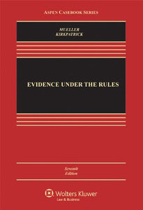 Evidence Under The Rules, Seventh Edition (Aspen Casebook Series)