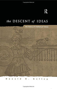 The Descent of Ideas: The History of Intellectual History