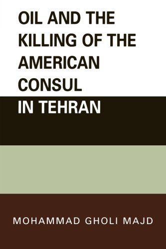 Oil and the Killing of the American Consul in Tehran