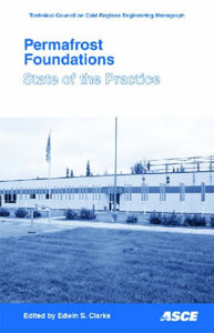 Permafrost Foundations: State of the Practice