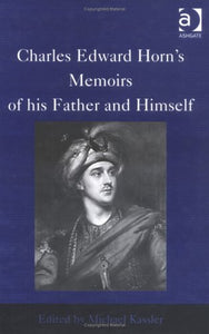 Charles Edward Horn's Memoirs of His Father and Himself