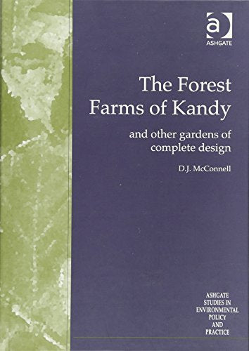The Forest Farms of Kandy: and Other Gardens of Complete Design (Routledge Studies in Environmental Policy and Practice)
