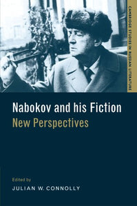 Nabokov And His Fiction: New Perspectives (Cambridge Studies In Russian Literature)