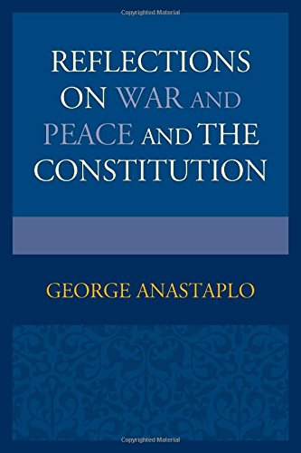 Reflections on War and Peace and the Constitution
