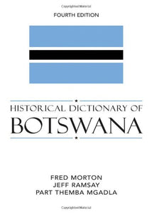 Historical Dictionary of Botswana (Historical Dictionaries of Africa)