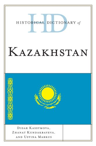 Historical Dictionary of Kazakhstan (Historical Dictionaries of Asia, Oceania, and the Middle East)