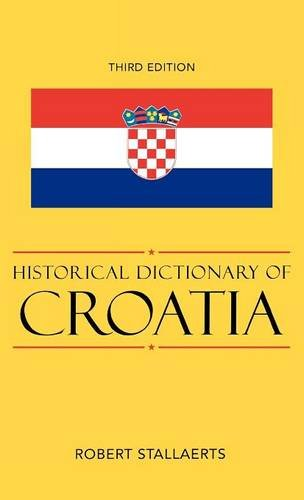 Historical Dictionary of Croatia (Historical Dictionaries of Europe)