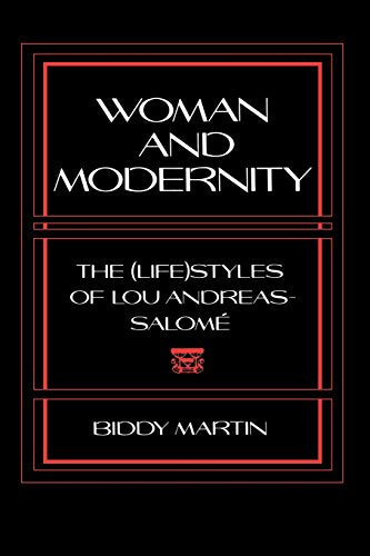 Woman and Modernity: The (Life)Styles of Lou Andreas-Salom (Reading Women Writing)