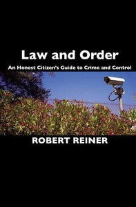 Law and Order: An Honest Citizen's Guide to Crime and Control