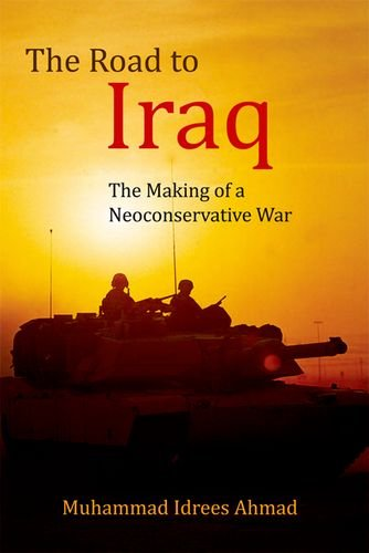 The Road to Iraq: The Making of a Neoconservative War