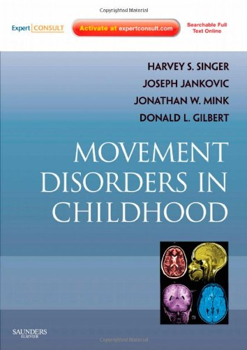 Movement Disorders in Childhood: Expert Consult - Online and Print, 1e (Expert Consult Title: Online + Print)