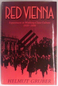 Red Vienna: Experiment in Working-Class Culture, 1919-1934