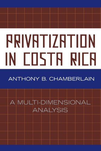 Privatization in Costa Rica: A Multi-Dimensional Analysis