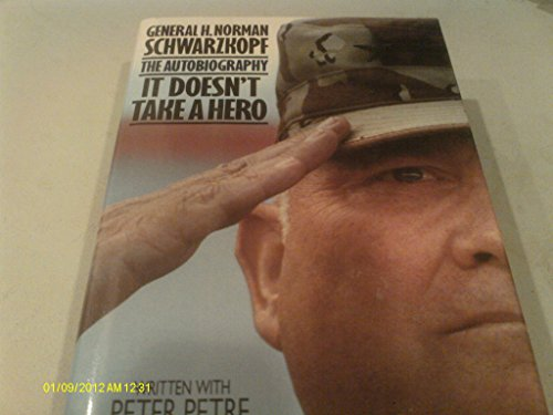 It Doesn't Take a Hero: The Autobiography: General H. Norman Schwartzkopf