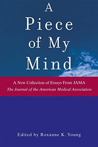 A Piece Of My Mind (Jama & Archives Journals)
