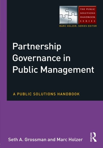 Partnership Governance in Public Management: A Public Solutions Handbook (The Public Solutions Handbook Series)