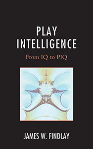 Play Intelligence: From IQ to PIQ