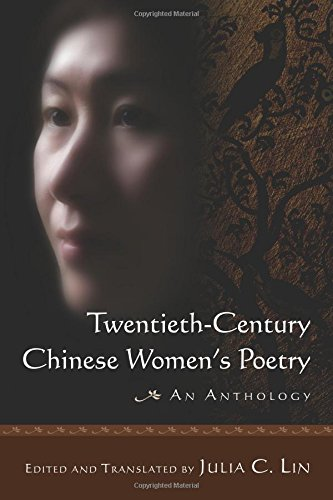 Twentieth-century Chinese Women's Poetry: An Anthology