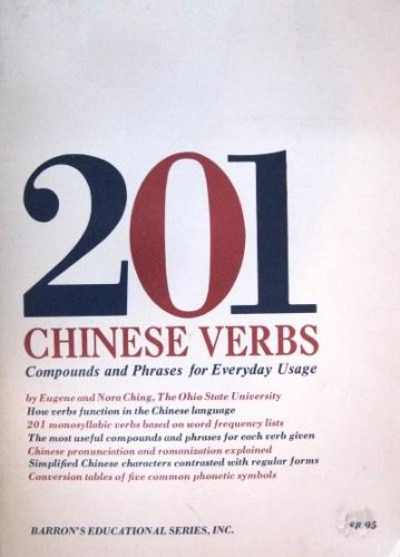 201 Chinese Verbs: Compounds and Phrases for Everyday Usage (201 Verbs Series) (Chinese Edition)