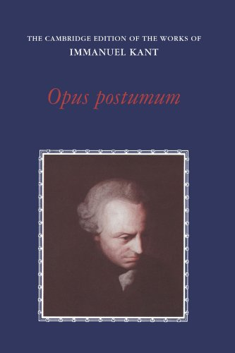 Opus Postumum (The Cambridge Edition of the Works of Immanuel Kant)