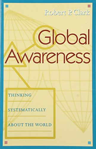 Global Awareness: Thinking Systematically About the World