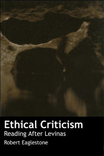 Ethical Criticism: Reading After Levinas