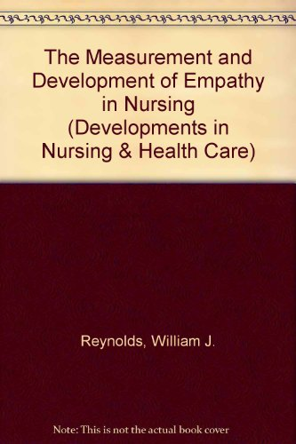 The Measurement and Development of Empathy in Nursing (Developments in Nursing and Health Care 21)