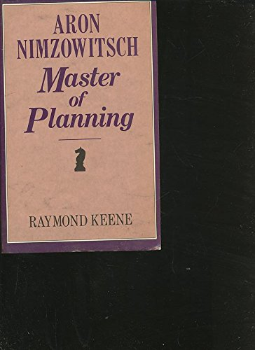 Aron Nimzowitsch: Master of Planning (Batsford Chess Books)