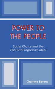 Power to the People: Social Choice and the Populist/Progressive Ideal