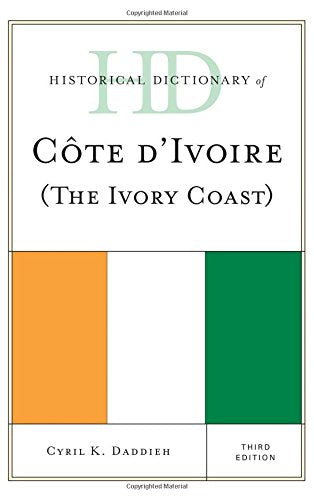 Historical Dictionary of Cote d'Ivoire (The Ivory Coast) (Historical Dictionaries of Africa)