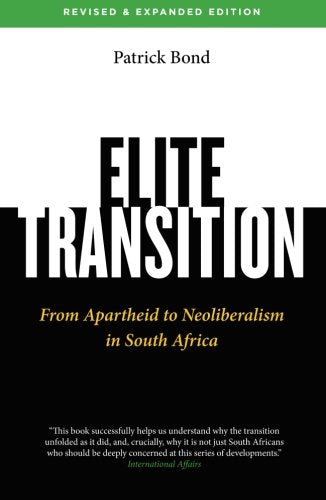 Elite Transition: From Apartheid to Neoliberalism in South Africa, Revised and Expanded Edition