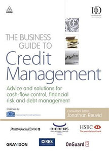 The Business Guide to Credit Management: Advice and solutions for cash-flow control, financial risk and debt management