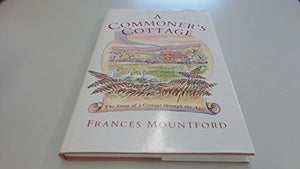 A Commoner's Cottage: The Story of a Surrey Cottage and Its Occupants Through the Ages (Social History)
