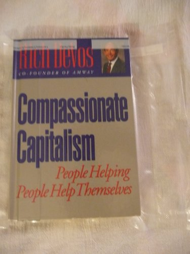 Compassionate Capitalism: People Helping People Help Themselves