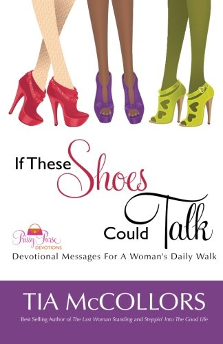 If These Shoes Could Talk: Devotional Messages For A Woman's Daily Walk