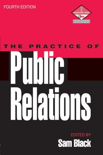 Practice of Public Relations (Marketing Series : Professional Development)