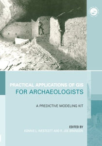 Practical Applications of GIS for Archaeologists: A Predictive Modelling Toolkit (Gis Data Series)