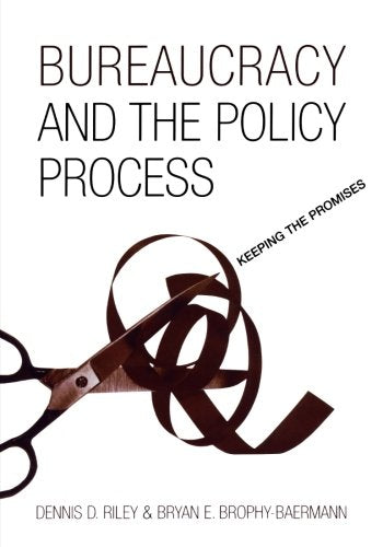 Bureaucracy and the Policy Process: Keeping the Promises