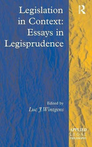 Legislation in Context: Essays in Legisprudence (Applied Legal Philosophy)