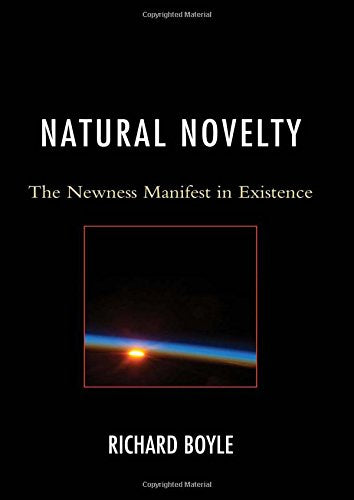 Natural Novelty: The Newness Manifest in Existence