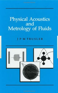 Physical Acoustics and Metrology of Fluids (Series in Measurement Science and Technology)