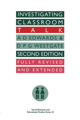 Investigating Classroom Talk (Social Research and Educational Studies Series)