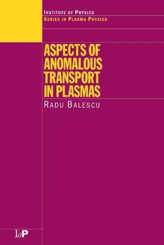 Aspects of Anomalous Transport in Plasmas (Series in Plasma Physics)