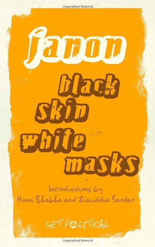 Black Skin, White Masks (Get Political)
