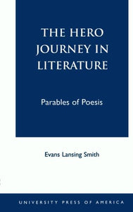 The Hero Journey in Literature (British Academy Monographs in)