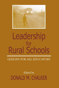 Leadership for Rural Schools: Lessons for All Educators (Scarecrow Education Book)