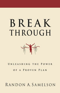Breakthrough: Unleashing The Power Of A Proven Plan