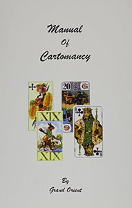 A Manual of Cartomancy: Fortune-Telling and Occult Divination