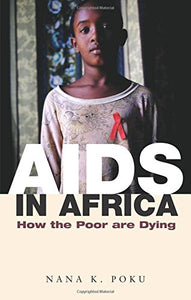 AIDS in Africa: How the Poor are Dying