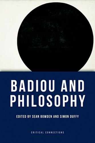 Badiou and Philosophy (Critical Connections EUP)